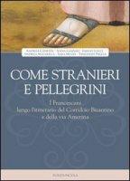 Come stranieri e pellegrini. I francescani lungo l'itinerario del Corridoio Bizantino e della via Amerina