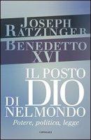 Il posto di Dio nel mondo - Benedetto XVI (Joseph Ratzinger)
