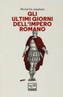 Gli ultimi giorni dell'Impero romano - De Jaeghere Michel