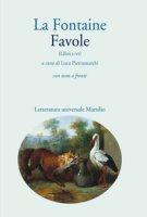 Favole. Libri I-VI. Testo francese a fronte - La Fontaine Jean de