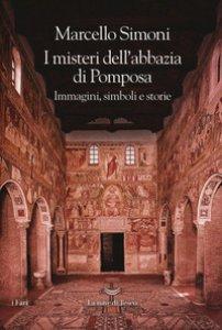 Copertina di 'I misteri dell'abbazia di Pomposa. Immagini, simboli e storie'