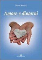 Amore e dintorni - Battistel Eliana