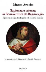 Copertina di 'Sapienza e scienza in Bonaventura da Bagnoregio'