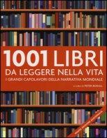1001 libri da leggere nella vita. I grandi capolavori della narrativa mondiale