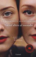 Nient'altro al mondo - Martinetti Laura, Perugini Manuela