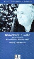 Nonviolenza e mafia. Idee ed esperienze per un superamento del sistema mafioso