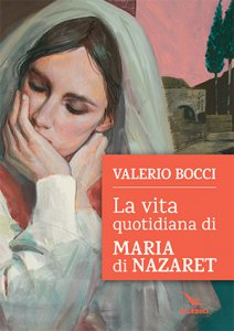 Copertina di 'La vita quotidiana di Maria di Nazaret'