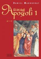 Gli Atti degli apostoli. 1 (1-12) - Daniel Marguerat
