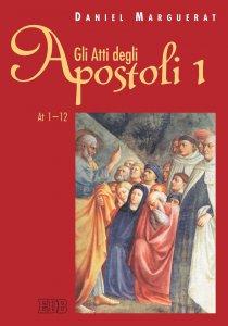 Copertina di 'Gli Atti degli apostoli. 1 (1-12)'