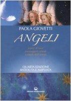 Angeli. Esseri di luce, messaggeri celesti, custodi dell'uomo - Giovetti Paola