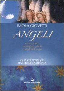 Copertina di 'Angeli. Esseri di luce, messaggeri celesti, custodi dell'uomo'
