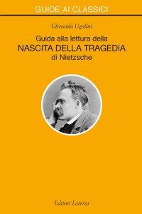 Copertina di 'Guida alla lettura della «Nascita della Tragedia» di Nietzsche'