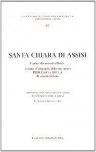 Copertina di 'S. Chiara di Assisi. I primi documenti ufficiali. Testo latino a fronte'