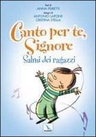 Canto per te, Signor - Peiretti Anna