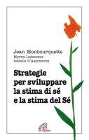 Strategie per sviluppare la stima si sé e la stima del sé - Jean Monbourquette