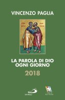 La parola di Dio ogni giorno 2018 - Vincenzo Paglia