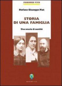 Copertina di 'Storia di una famiglia. Una scuola di santità'