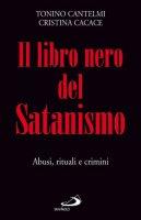 Il libro nero del satanismo. Abusi, rituali e crimini - Cantelmi Tonino, Cacace Cristina