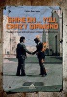 Shine on... you, crazy diamond. Viaggio virtuale all'interno di un emblema pinkfloydiano - Zaccaria Fabio