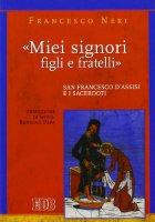 «Miei signori, figli e fratelli» - Neri Francesco