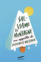 Salviamo le montagne - Reinhold Messner