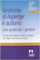 Sindrome di Asperger e autismo, una guida per i genitori. Come affrontare le sfide e aiutare tuo figlio ad avere successo - Ozonoff Sally, Dawson Geraldine, McPartland James