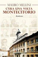 C'era una volta... Montecitorio - Mellini Mauro