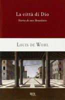 La città di Dio - De Wohl Louis
