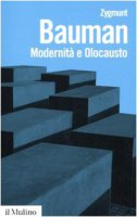 Modernità e olocausto - Bauman Zygmunt