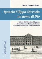 Ignazio Filippo Carrocio un uomo di Dio - Reineri Maria Teresa