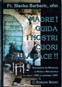 Copertina di 'Madre! Guida i nostri cuori alla pace! Riflessioni sui messaggi di Maria a Medjugorje'