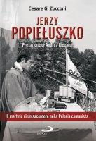 Jerzy Popieluszko 1947-1984 - Cesare G. Zucconi
