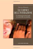 Le cornici dell'interazione. La comunicazione interpersonale nei contesti della vita quotidiana - Romania Vincenzo