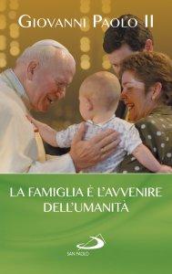 Copertina di 'La famiglia è l'avvenire dell'umanità'