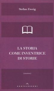 Copertina di 'La storia come inventrice di storie'