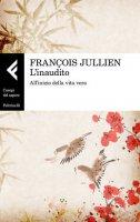 L' inaudito - François Jullien