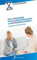 Etica e deontologia nel counseling professionale e nella meditazione familiare - Giannella Erminia