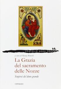 Copertina di 'La Grazia del sacramento delle Nozze'