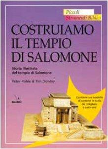 Copertina di 'Costruiamo il tempio di Salomone. Storia illustrata del tempio di Salomone'