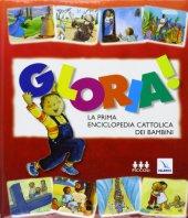 Gloria!. La prima enciclopedia cattolica dei bambini - Pedotti Christine