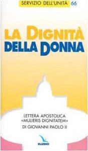 """Copertina di 'La dignità della donna. Lettera apostolica """"Mulieris dignitatem""""di Giovanni Paolo II'"""