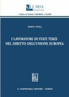 I lavoratori di Stati terzi nel diritto dell'Uinone europea - Marco Evola