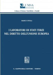 Copertina di 'I lavoratori di Stati terzi nel diritto dell'Uinone europea'
