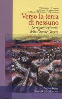 Verso la terra di nessuno - Bruno Meucci, Enrico Maria Vannoni, Sabina Moser, Marco Vannini, Carmelo Mezzasalma