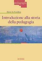 Introduzione alla storia della pedagogia - Herv� A. Cavallera