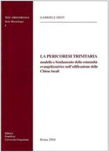 Copertina di 'La Pericoresi trinitaria, modello e fondamento della comunità evangelizzatrice nell'edificazione delle chiese locali'