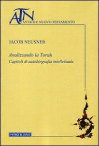 Copertina di 'Analizzando la Torah. Capitoli di autobiografia intellettuale'