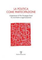 La politica come partecipazione. L'esperienza di Pier Giuseppe Sozzi tra movimenti e organizzazione