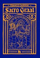 Sacro Graal - Franco Cardini