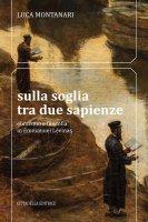 Sulla soglia tra due sapienze - Luca Montanari